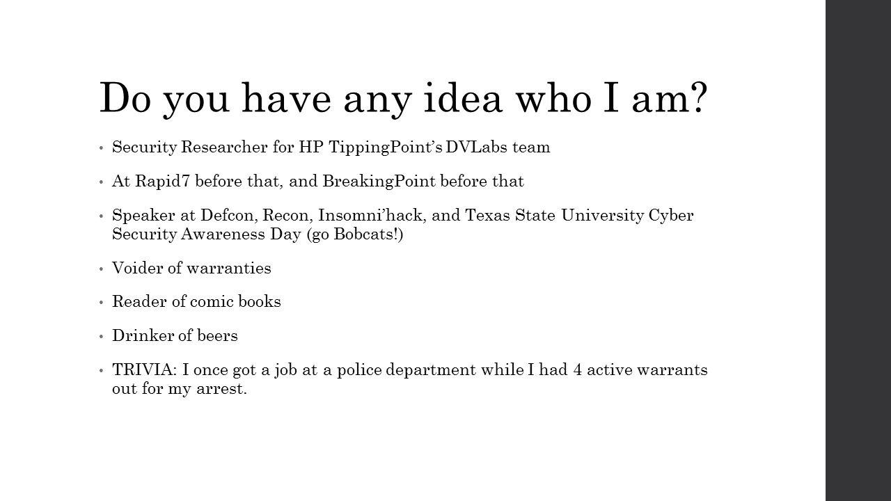 Do you have any idea who I am