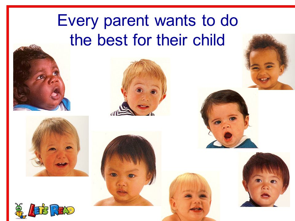 Every parent wants to do the best for their child