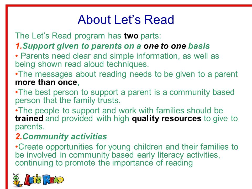 About Let's Read The Let's Read program has two parts: