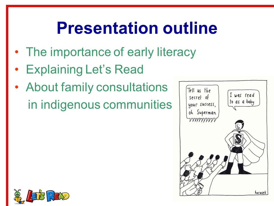 Presentation outline The importance of early literacy