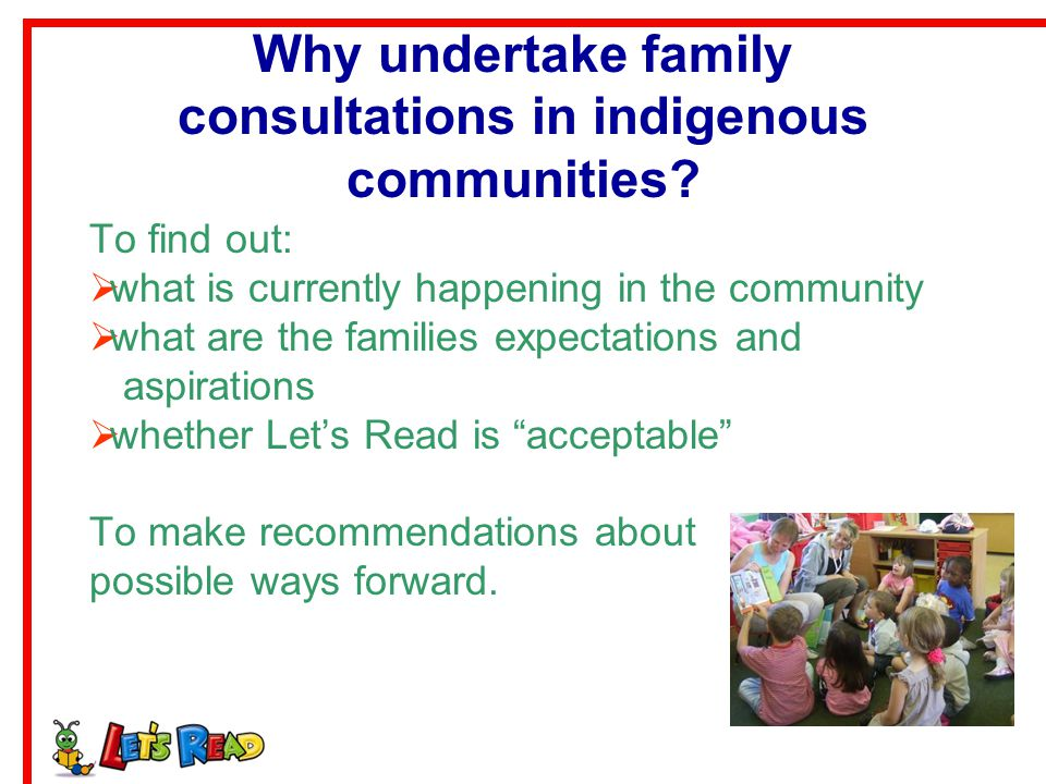 Why undertake family consultations in indigenous communities