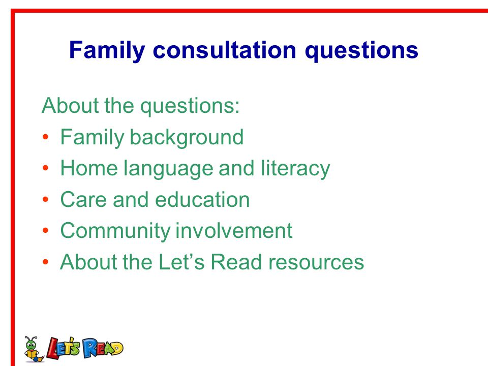 Family consultation questions