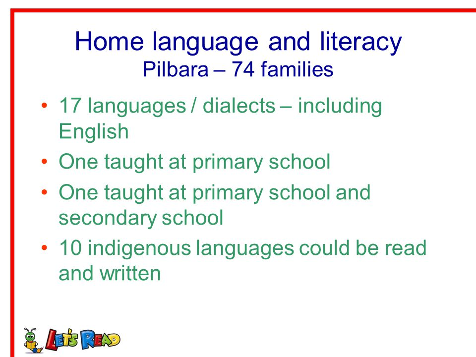 Home language and literacy Pilbara – 74 families