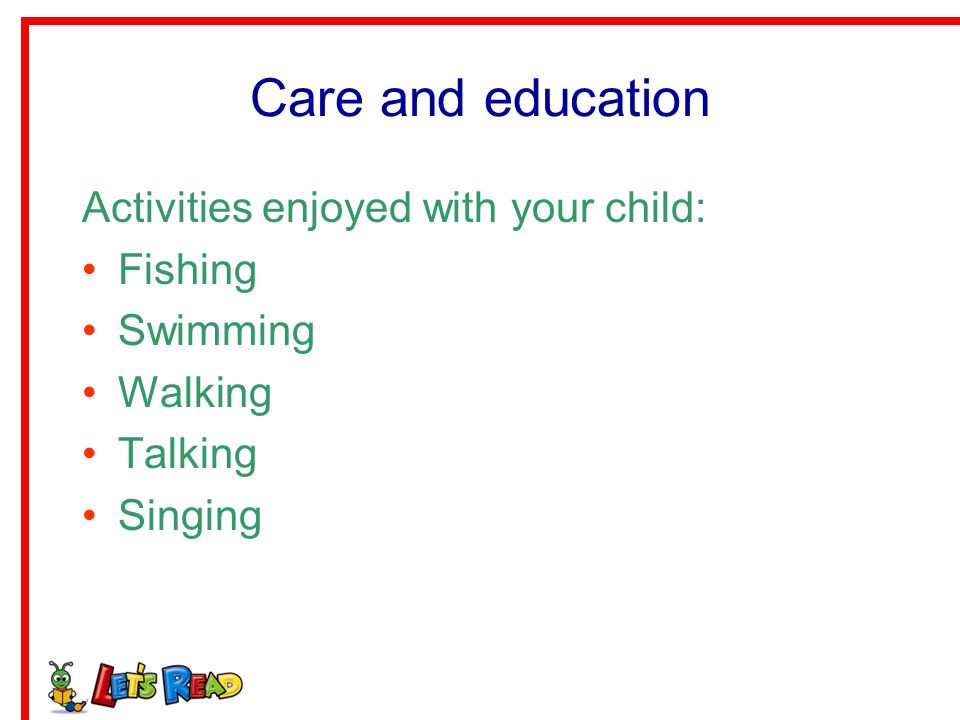 Care and education Activities enjoyed with your child: Fishing
