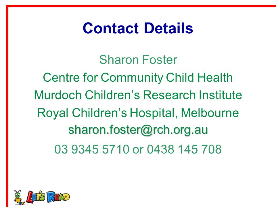 Contact Details Sharon Foster Centre for Community Child Health