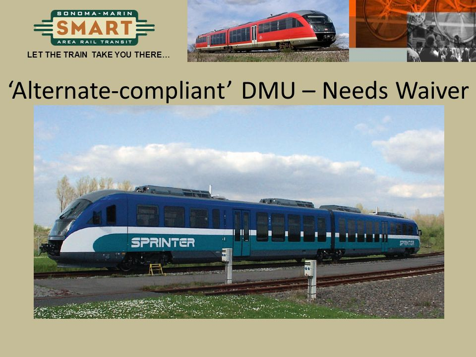 'Alternate-compliant' DMU – Needs Waiver