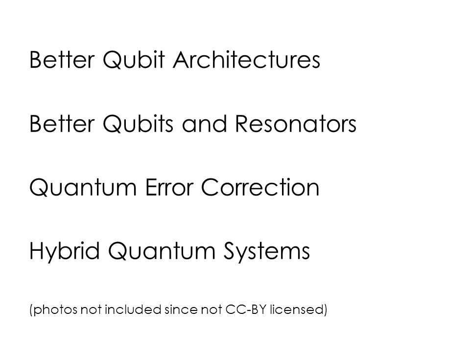 Better Qubit Architectures Better Qubits and Resonators