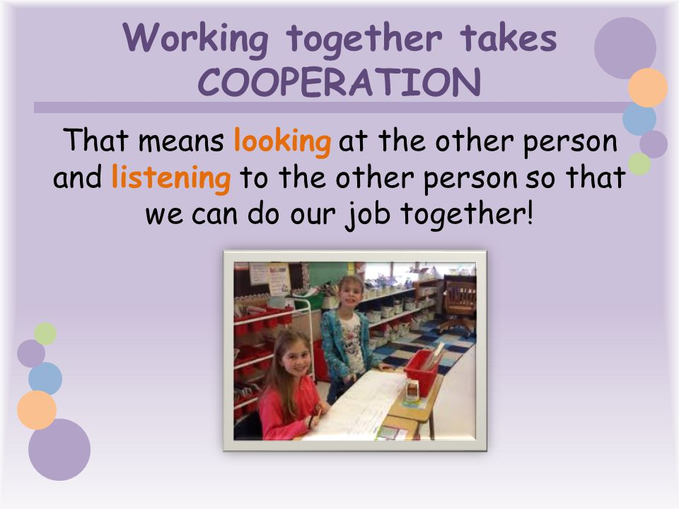 Working together takes COOPERATION