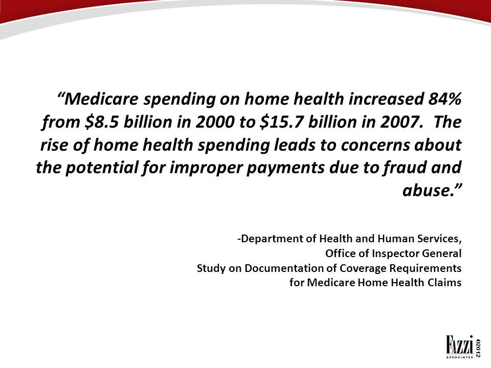 Medicare spending on home health increased 84% from $8