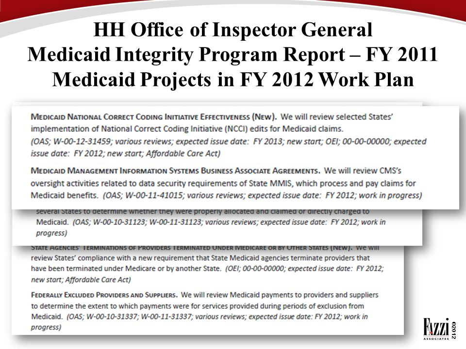 HH Office of Inspector General Medicaid Integrity Program Report – FY 2011 Medicaid Projects in FY 2012 Work Plan