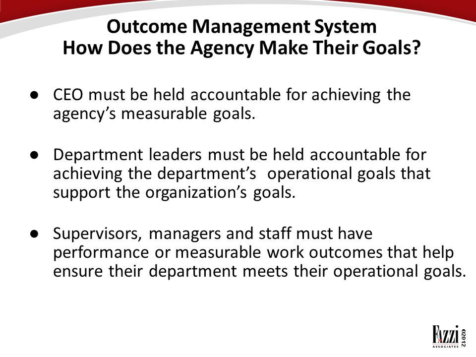 Outcome Management System How Does the Agency Make Their Goals