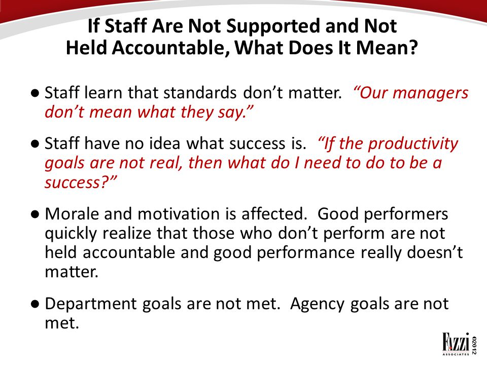 If Staff Are Not Supported and Not Held Accountable, What Does It Mean