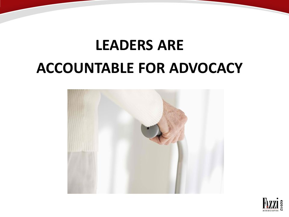 LEADERS ARE ACCOUNTABLE FOR ADVOCACY