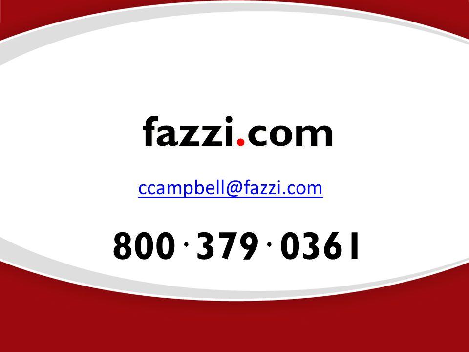 fazzi.com ccampbell@fazzi.com 800 ● 379 ● 0361