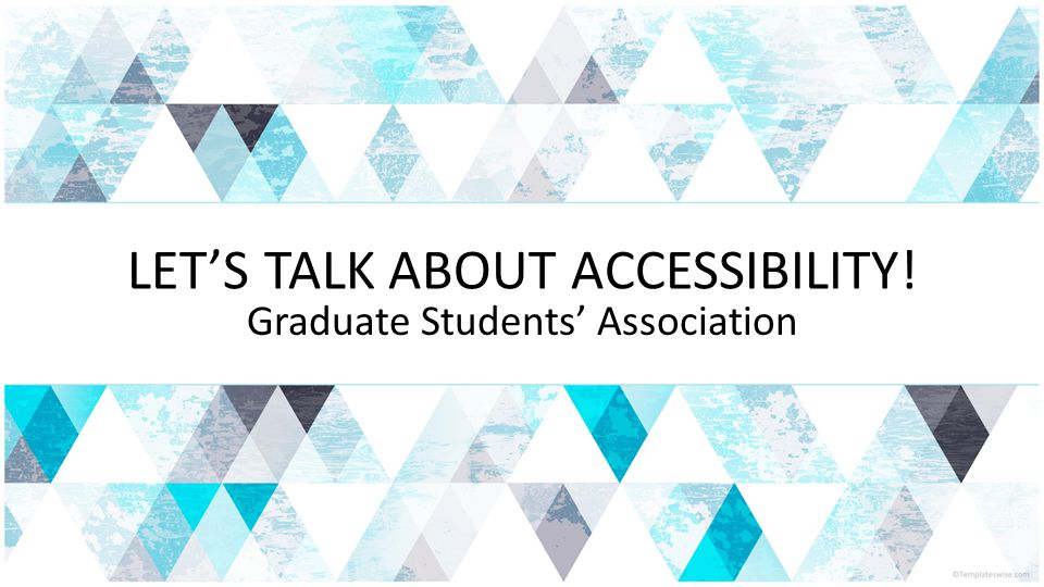 LET'S TALK ABOUT ACCESSIBILITY!