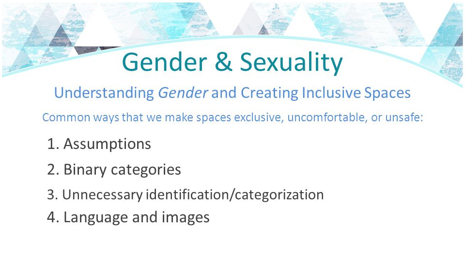 Gender & Sexuality Understanding Gender and Creating Inclusive Spaces