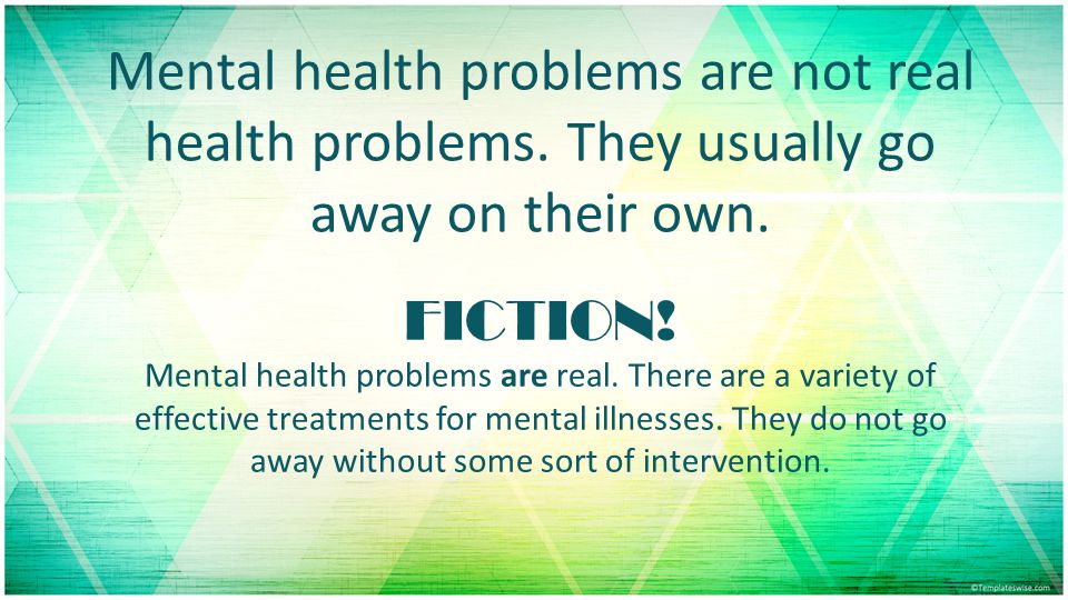 Mental health problems are not real health problems