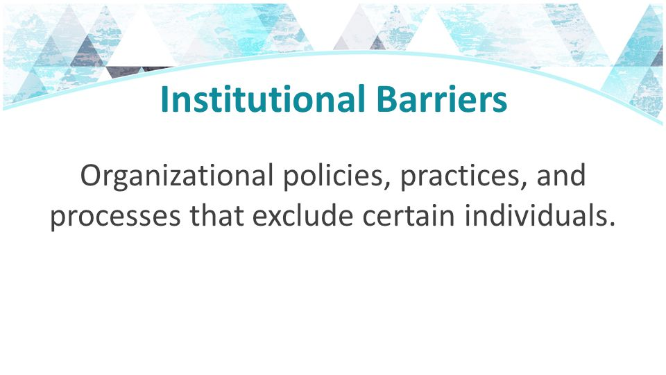 Institutional Barriers