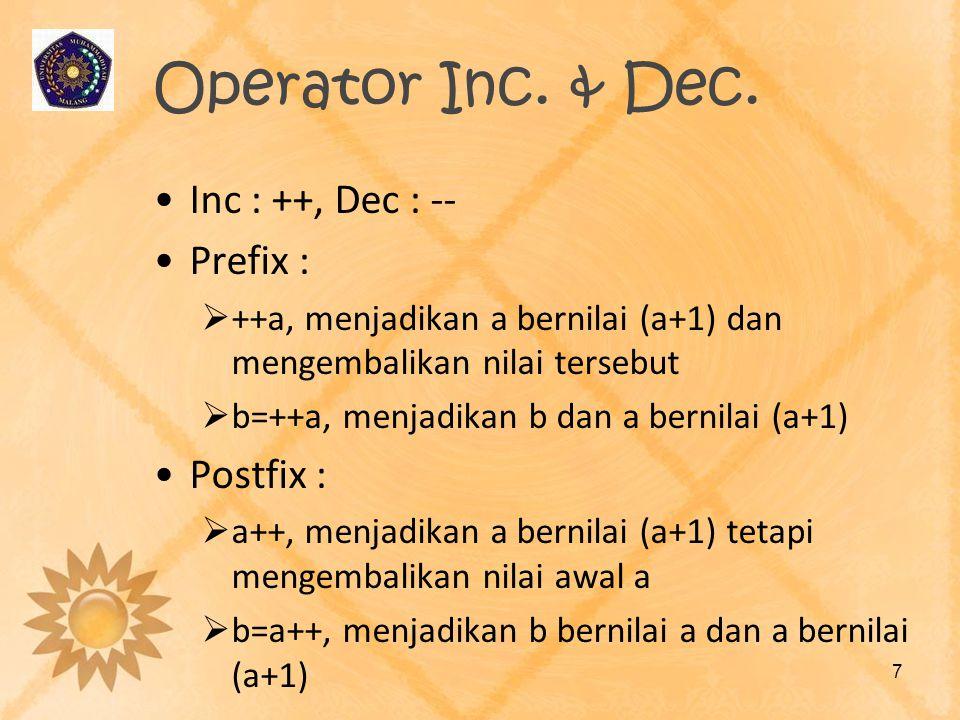 Operator Inc. & Dec. Inc : ++, Dec : -- Prefix : Postfix :
