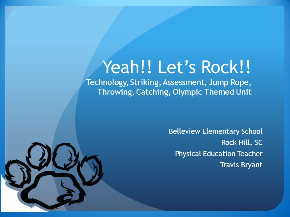 Yeah!! Let's Rock!! Technology, Striking, Assessment, Jump Rope, Throwing, Catching, Olympic Themed Unit