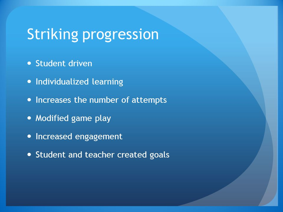 Striking progression Student driven Individualized learning