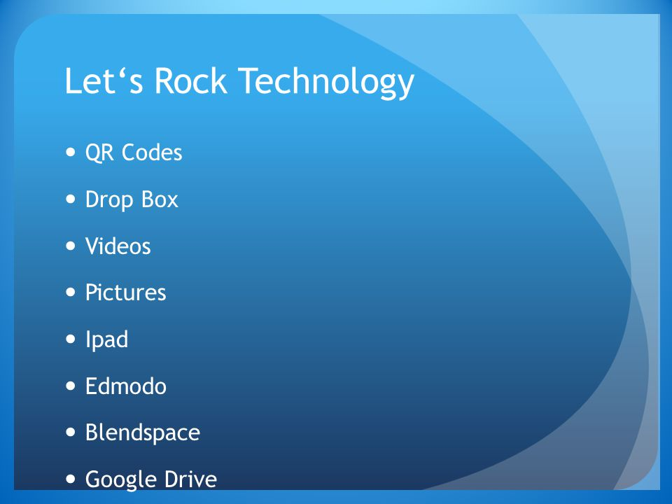 Let's Rock Technology QR Codes Drop Box Videos Pictures Ipad Edmodo
