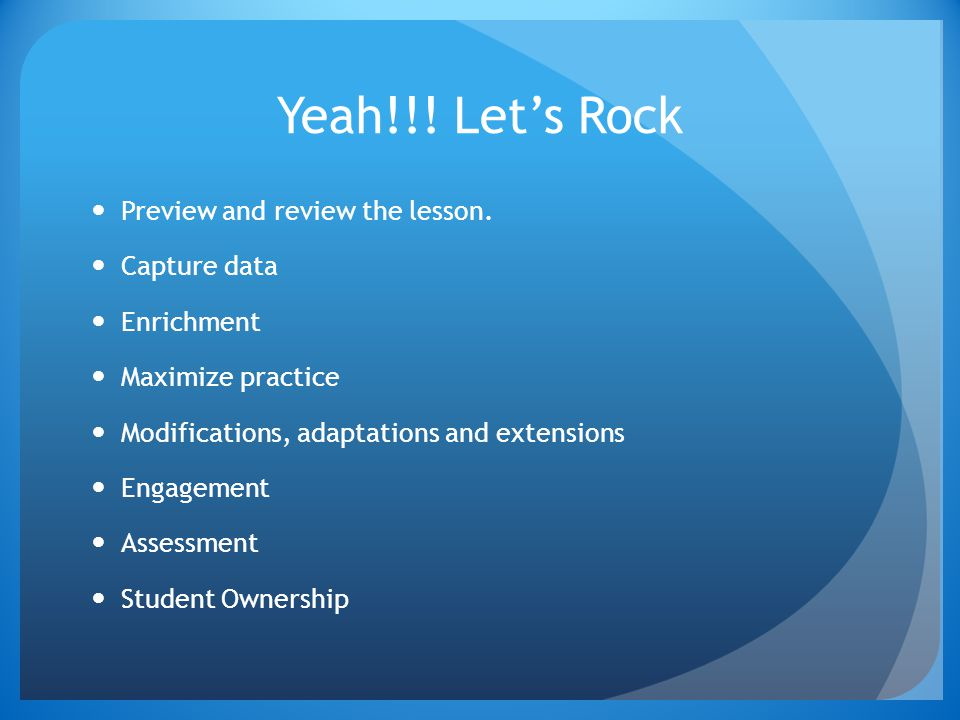 Yeah!!! Let's Rock Preview and review the lesson. Capture data