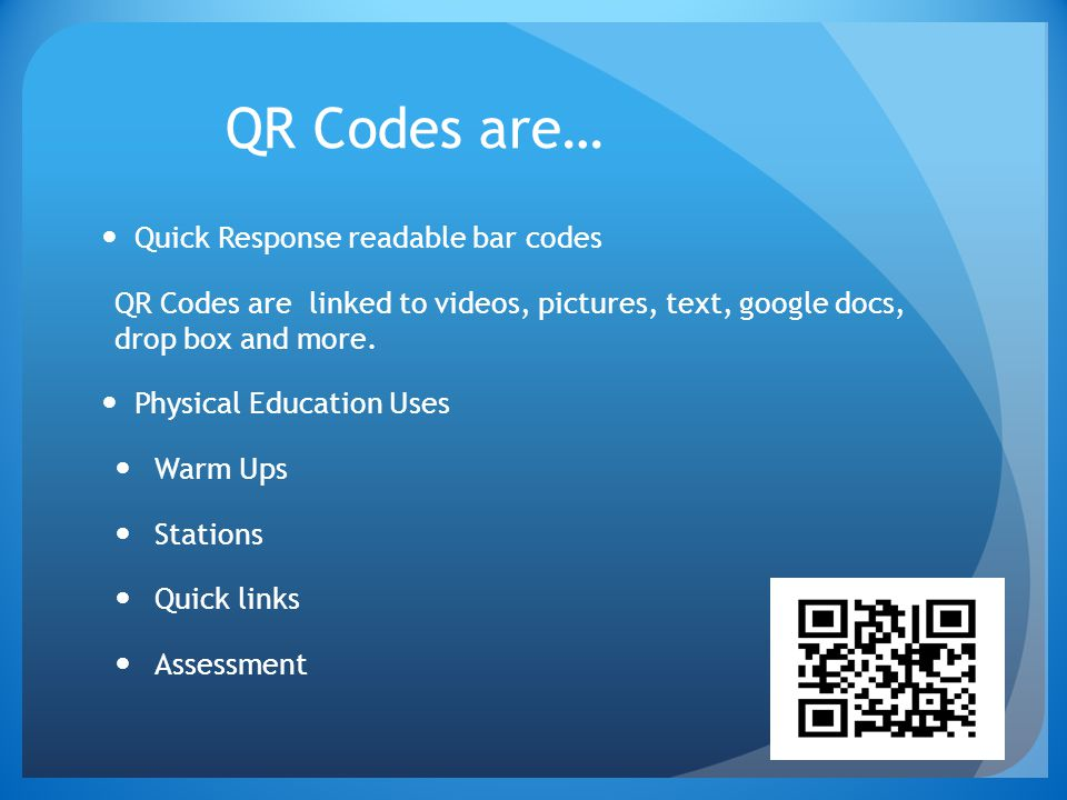 QR Codes are… Quick Response readable bar codes