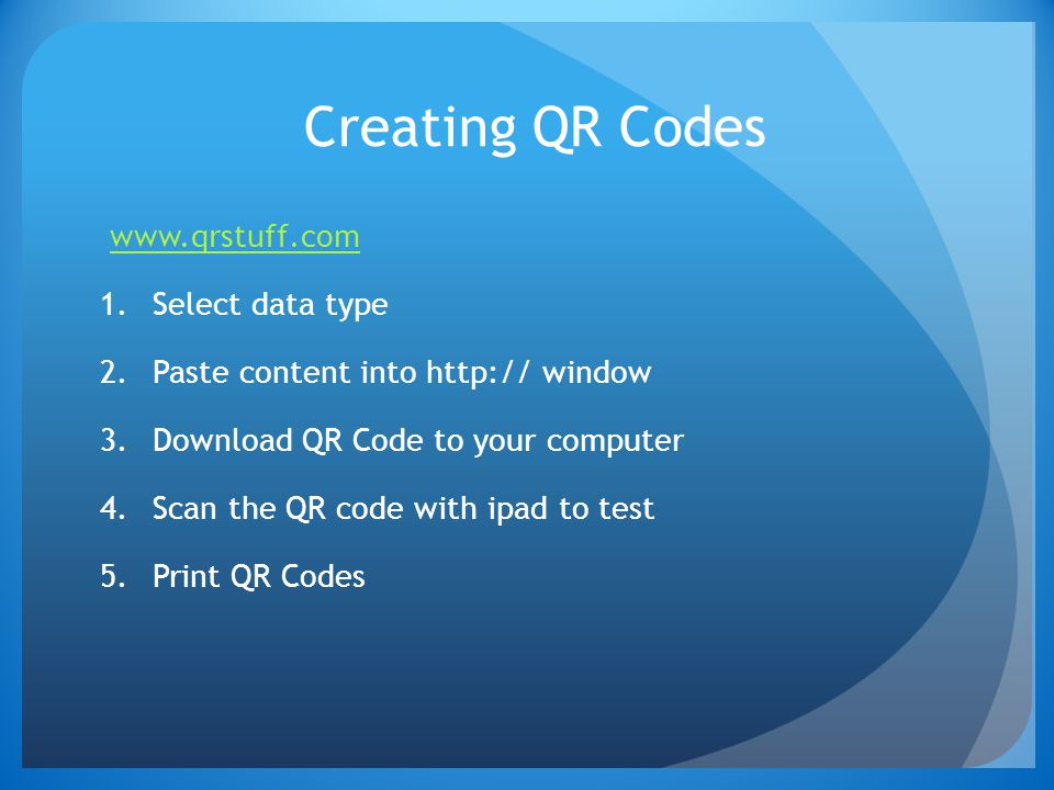 Creating QR Codes www.qrstuff.com Select data type