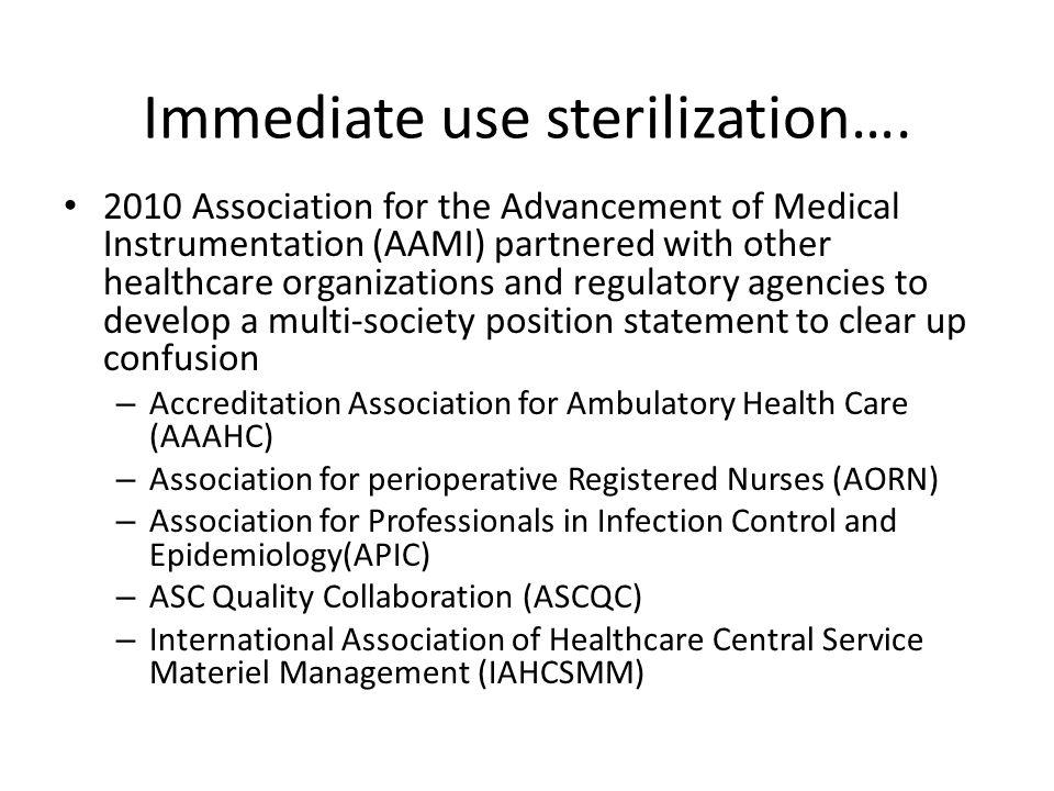 Immediate use sterilization….