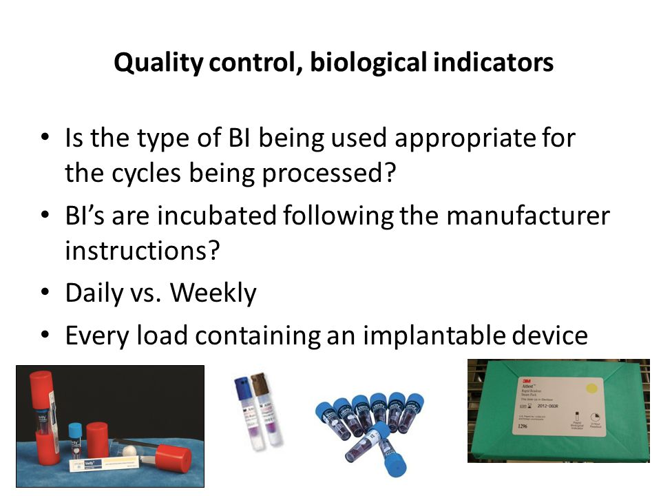 Quality control, biological indicators