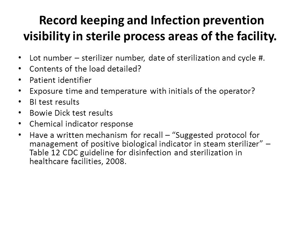 Record keeping and Infection prevention visibility in sterile process areas of the facility.