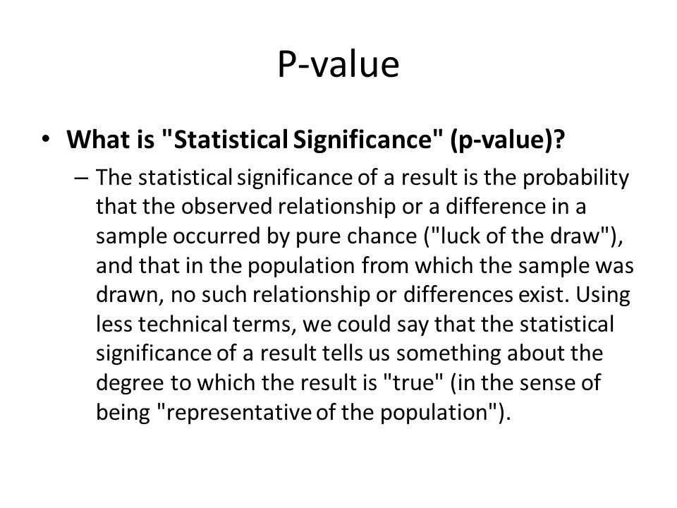 P-value What is Statistical Significance (p-value)