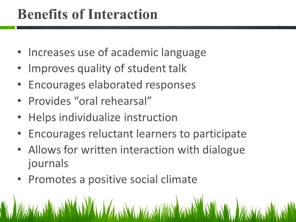 Benefits of Interaction