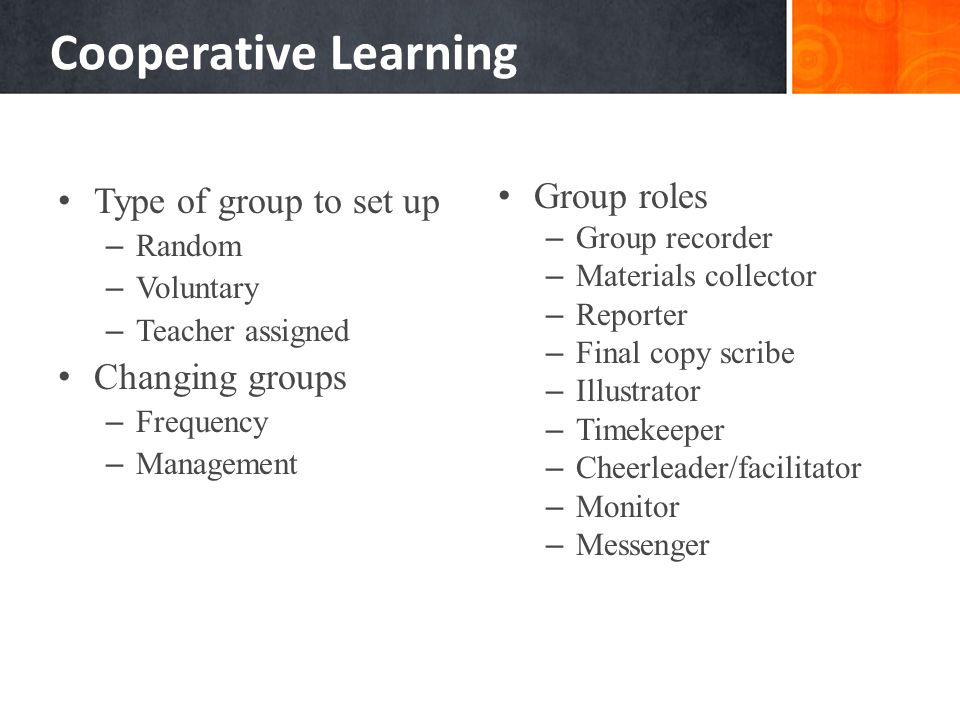 Cooperative Learning Type of group to set up Changing groups