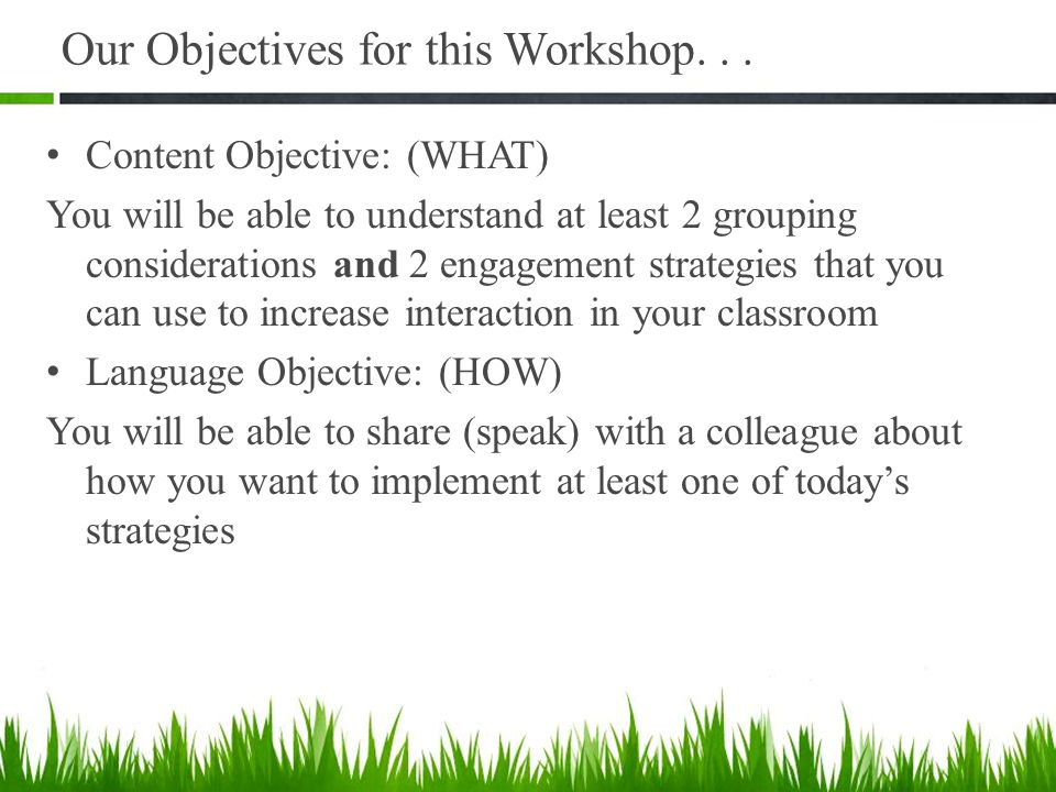 Our Objectives for this Workshop. . .