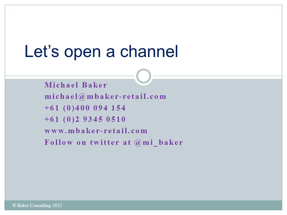Let's open a channel Michael Baker michael@mbaker-retail.com