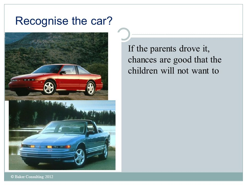 Recognise the car. If the parents drove it, chances are good that the children will not want to.