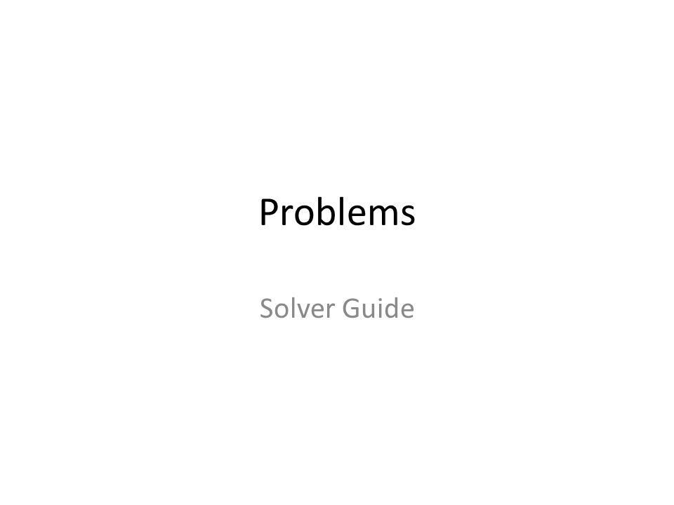 Problems Solver Guide