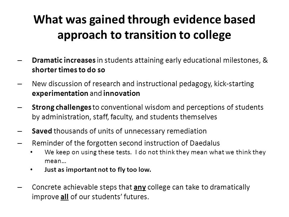 What was gained through evidence based approach to transition to college