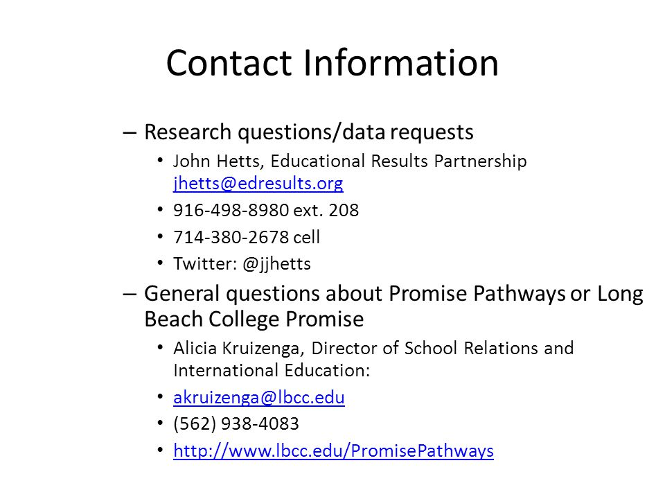 Contact Information Research questions/data requests. John Hetts, Educational Results Partnership