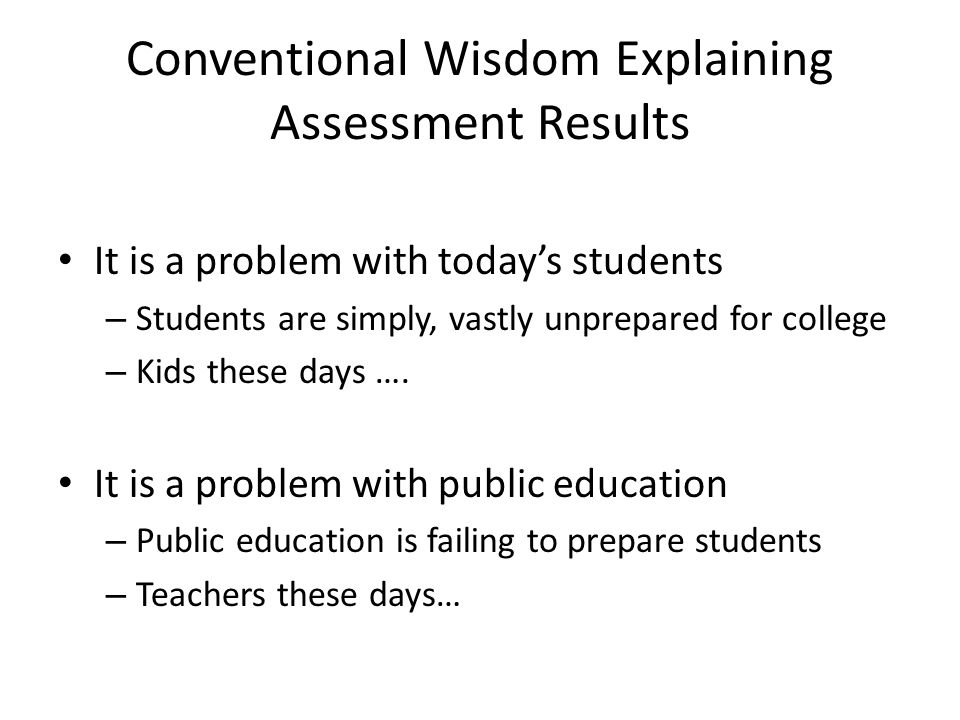 Conventional Wisdom Explaining Assessment Results
