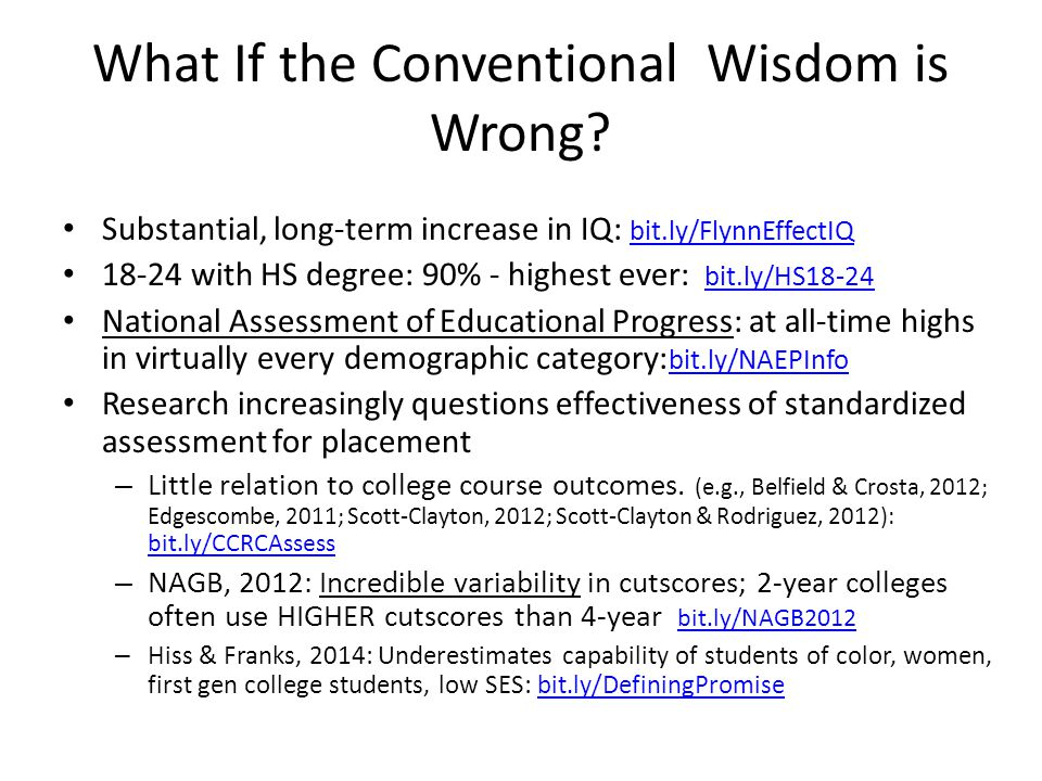 What If the Conventional Wisdom is Wrong