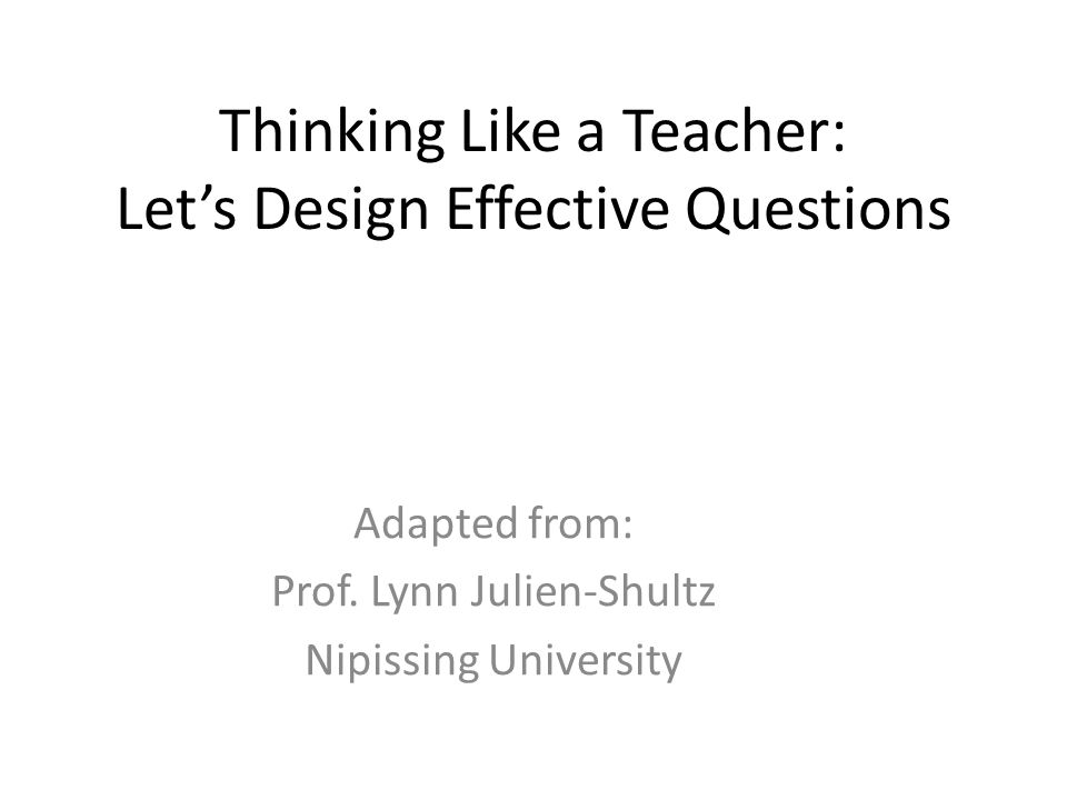 Thinking Like a Teacher: Let's Design Effective Questions