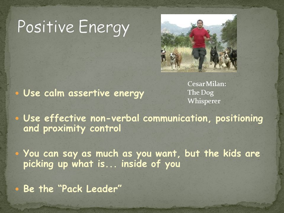 Positive Energy Use calm assertive energy