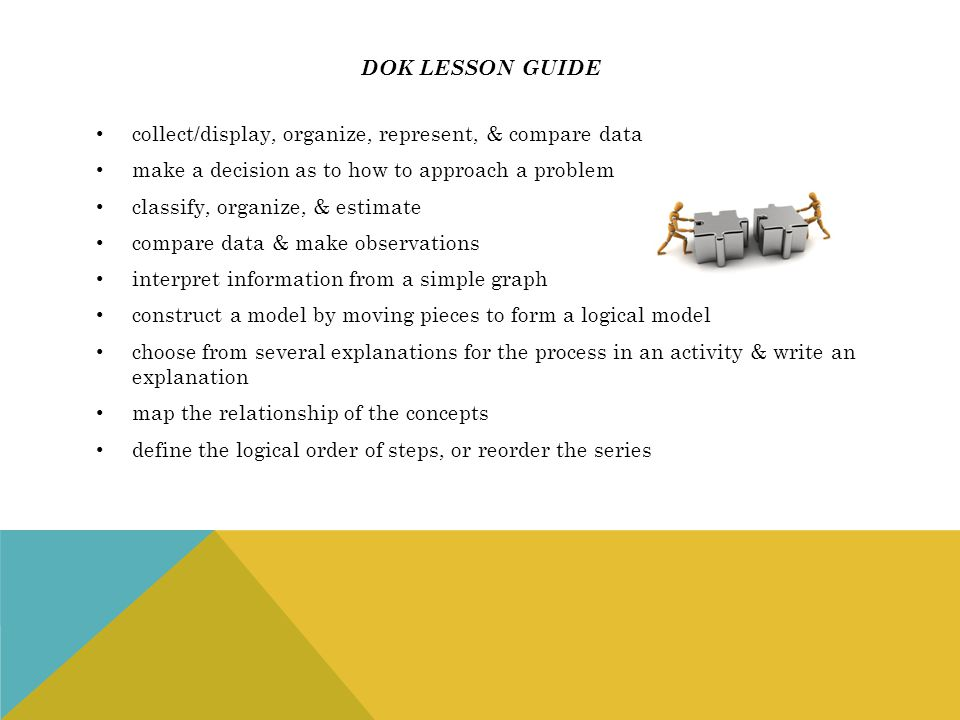 Dok lesson guide collect/display, organize, represent, & compare data. make a decision as to how to approach a problem.
