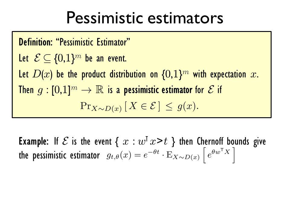 Pessimistic estimators