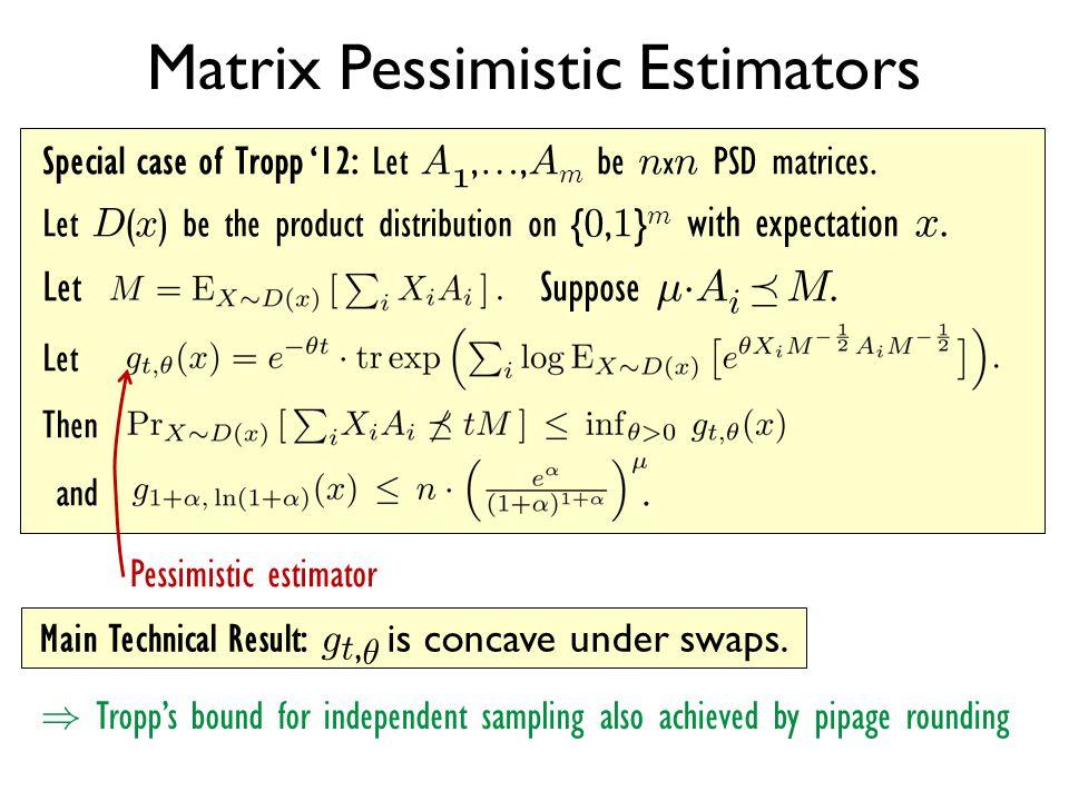 Matrix Pessimistic Estimators