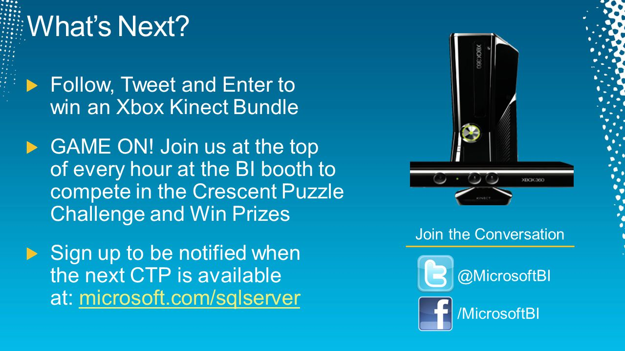 What's Next Follow, Tweet and Enter to win an Xbox Kinect Bundle