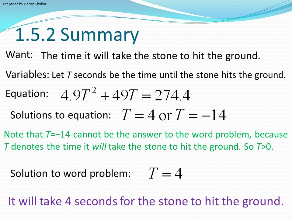 1.5.2 Summary It will take 4 seconds for the stone to hit the ground.